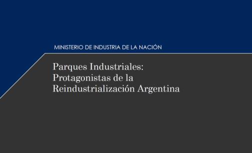 """Nuevo libro """"Parques Industriales: Protagonistas de la Reindustrialización Argentina"""""""